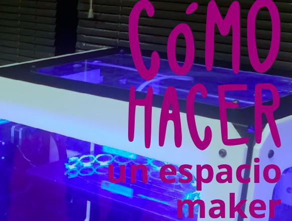 como hacer un espacio maker