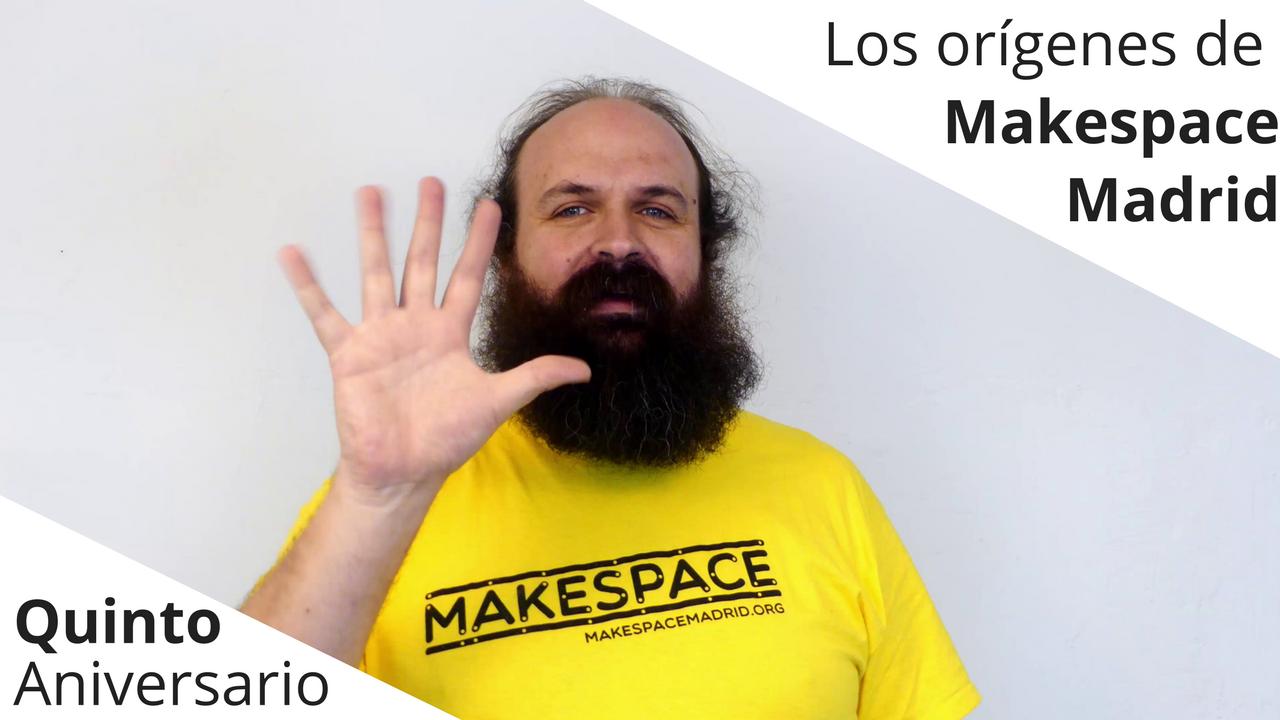 Los orígenes de Makespace Madrid - Quinto aniversario