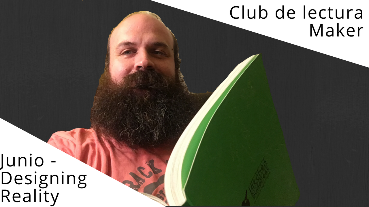 Arrancamos el club de lectura maker con Designing Reality