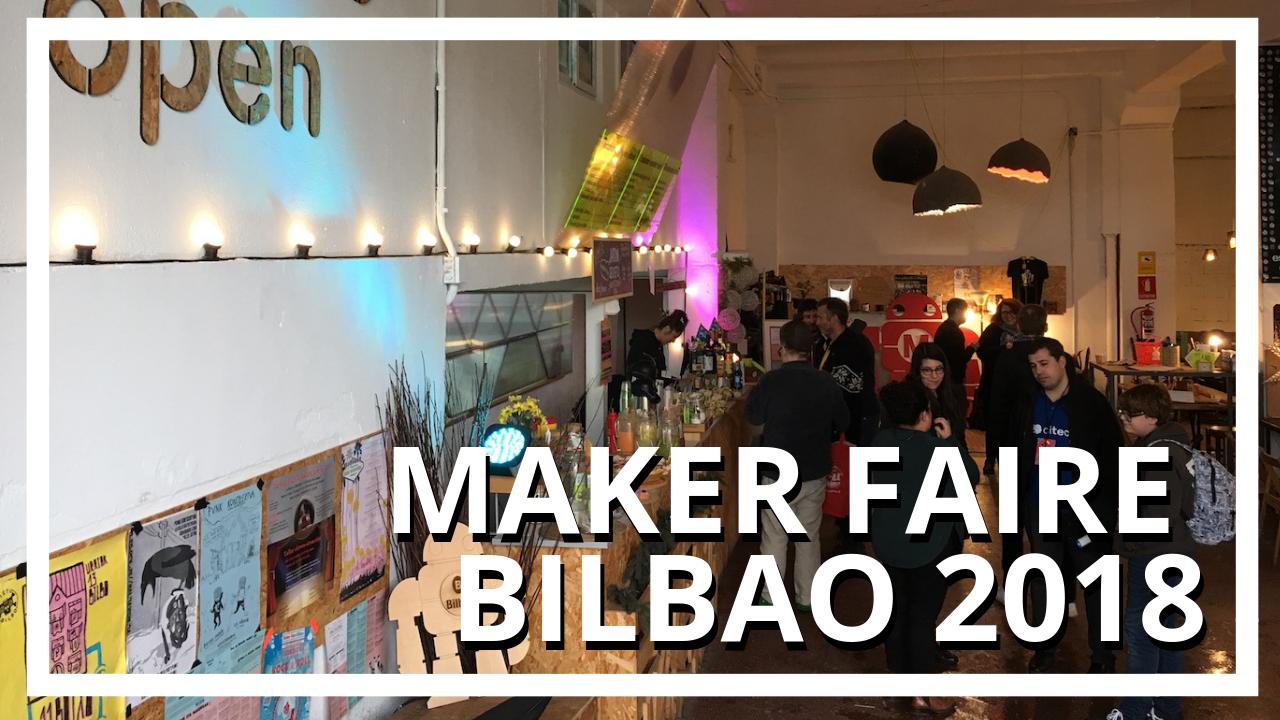 Maker Faire Bilbao 2018