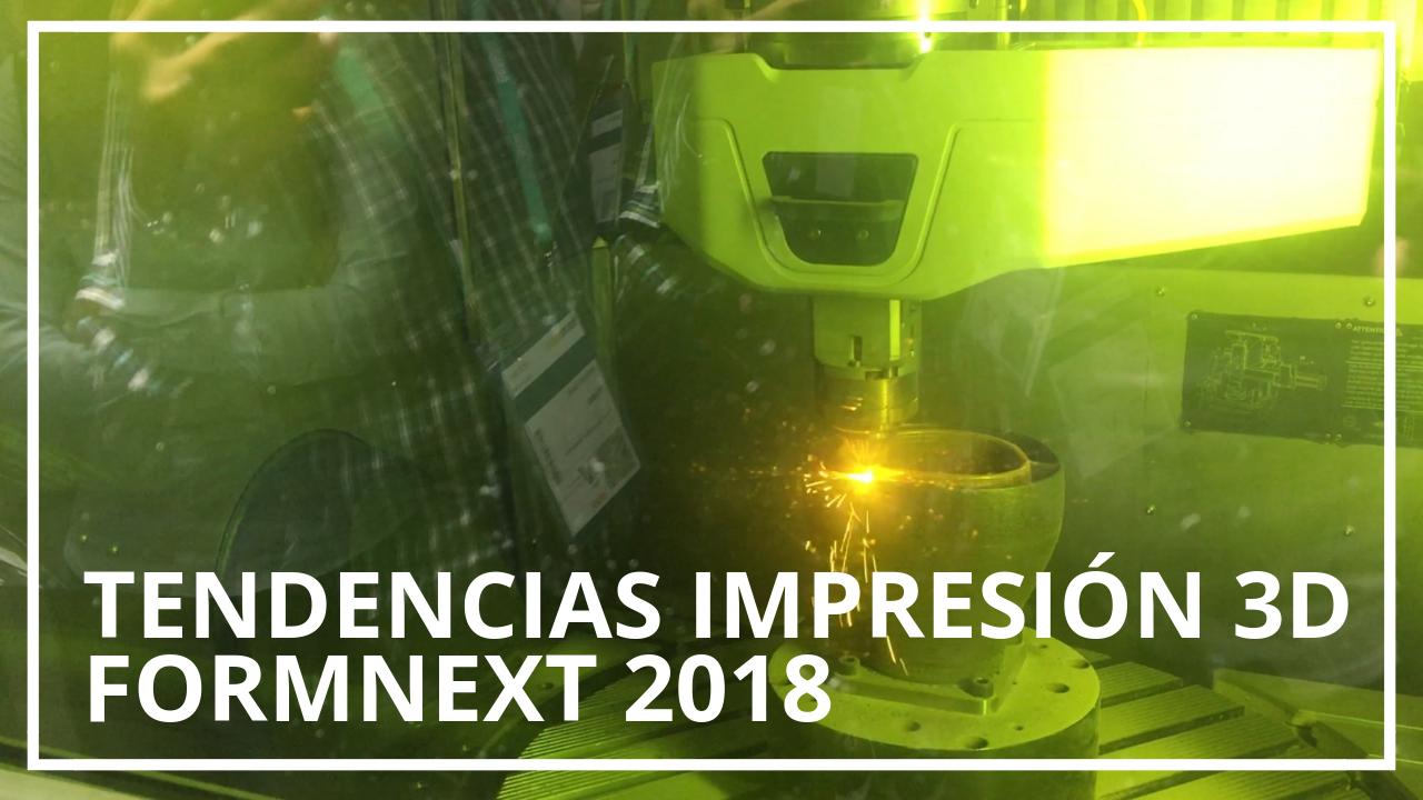 Tendencias Impresión 3D Formnext 2018
