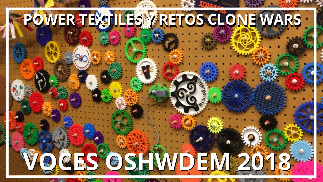 Voces de OSHWDEM - Power Textiles y Reto Clone Wars en OSHWDEM