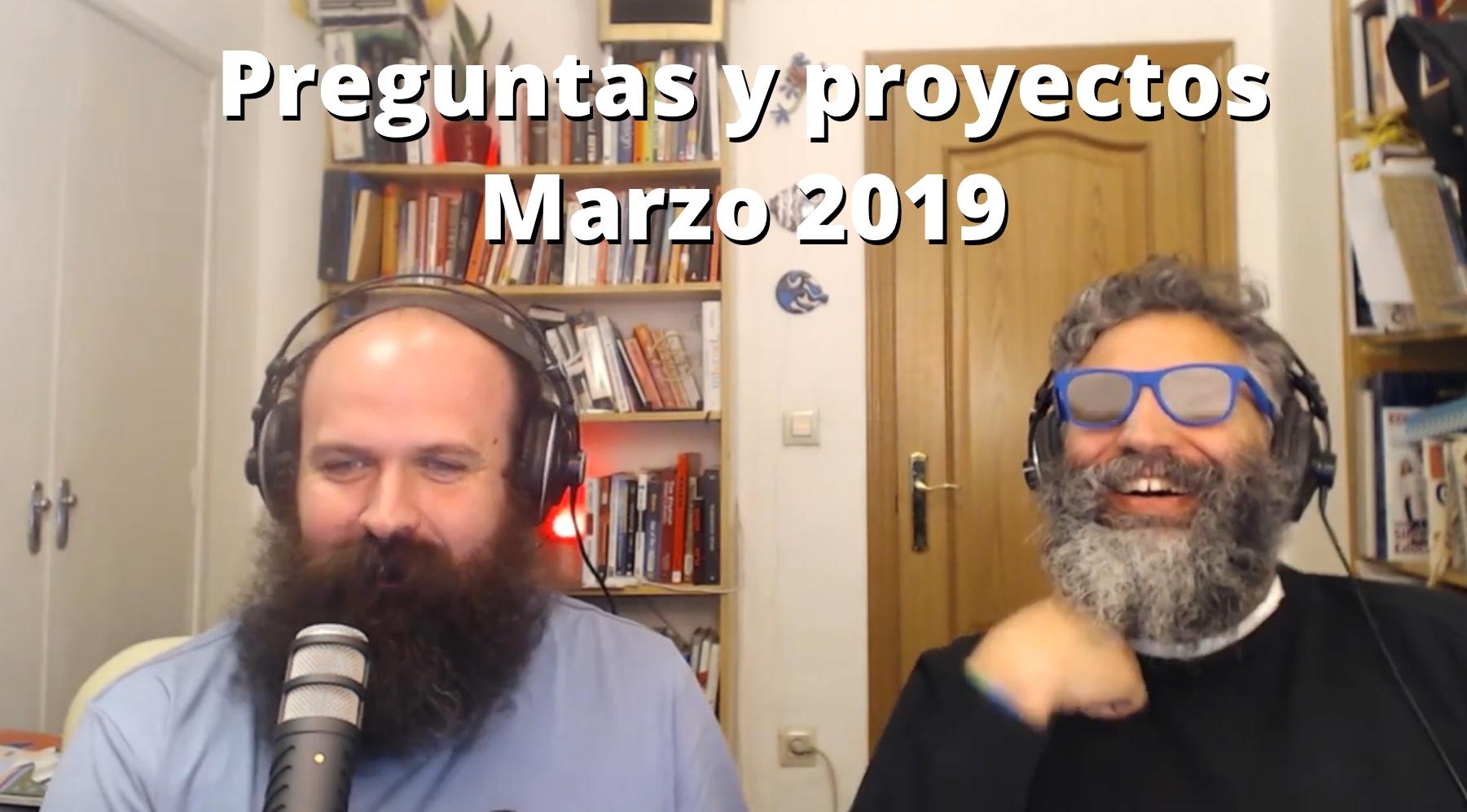 Preguntas y proyectos Marzo 2019